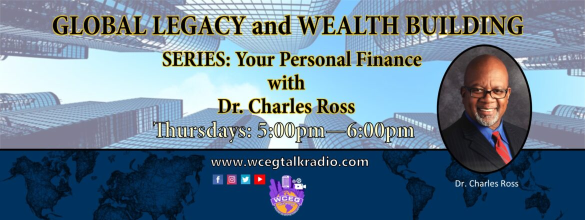 Global Legacy & Wealth Building – Series: Your Personal Finance
